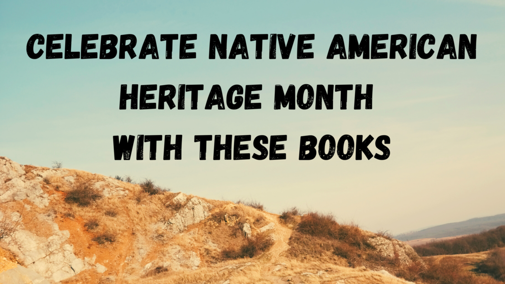 Celebrate Native American Heritage Month With These Books