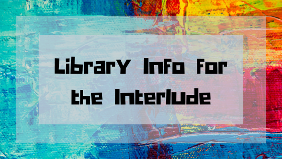 Library Info for the Interlude
